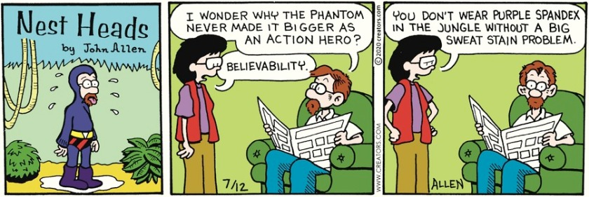 Title panel: Dad, dressed in The Phantom's uniform, in the jungle, sweating. First panel, Dad: 'I wonder why the Phantom never made it bigger as an action hero?' Mom: 'Believability. ... You don't wear purple spandex in the jungle without a big sweat stain problem.'