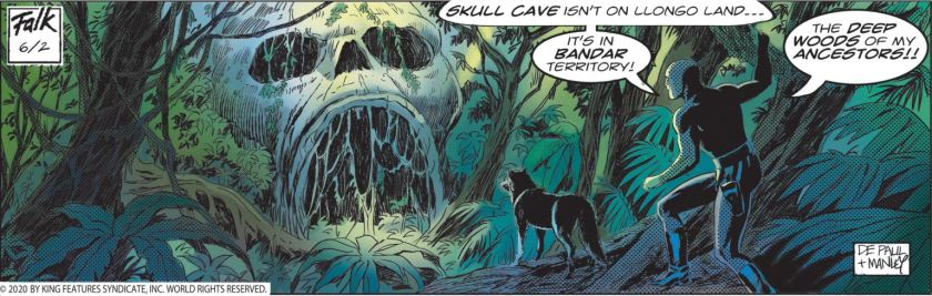 Finding a replica of Skull Cave deep within the Llongo Forbidden Forest, in a deep wash of blue-greens. The Phantom says, 'Skull Cave isn't on Llongo land ... it's in Bandar territory! The Deep Woods of my ancestors!!'